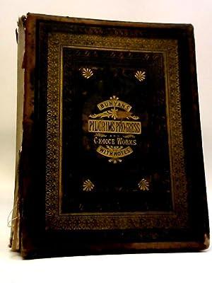 Bunyan's Choice Works: The Pilgrim's Progress, The: John Bunyan