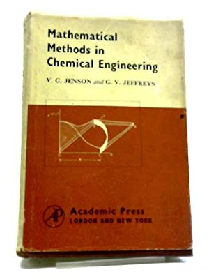 Mathematical Methods in Chemical Engineering: Jenson, V G