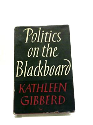 Politics On The Blackboard: An Autobiographical Essay: Kathleen Gibberd