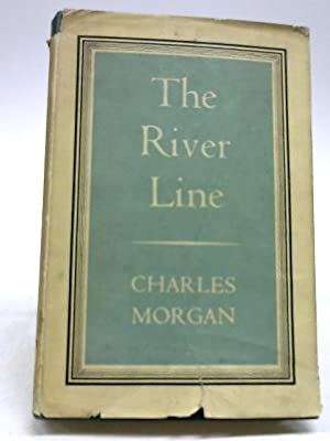 The River Line: A Play: Charles Morgan