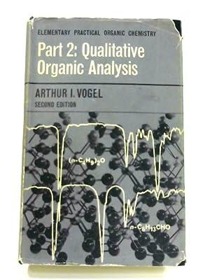 Elementary Practical Organic Chemistry Part 2: Qualitative: Arthur I. Vogel
