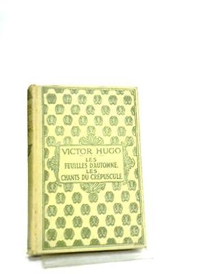 Les Feuilles d'Automne les Chants du Crepuscule: Victor Hugo