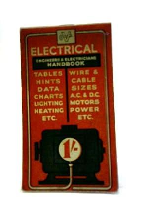 Electrical Engineers & Electricians Handbook; Manual of: Bernards Technical Books