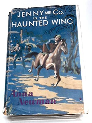 Jenny and Co. in the Haunted Wing: Anna Newman