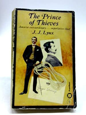 The Prince Of Thieves - A Biography: J. J. Lynx