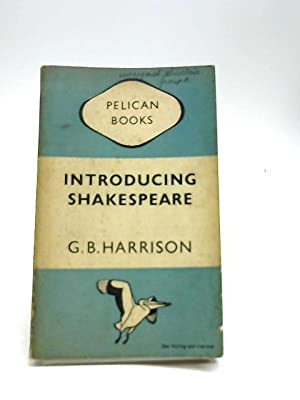 Introducing Shakespeare: Harrison, G B