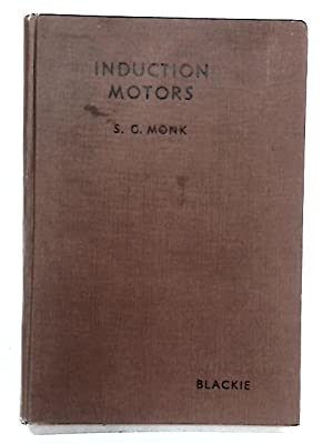Induction Motors: Monk, S.Gordon