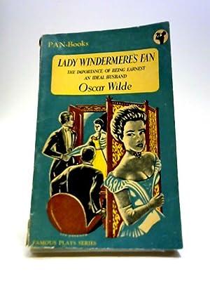 Lady Windermere's Fan The Importance of Being: Wilde, Oscar