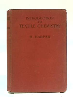 Introduction To Textile Chemistry (Macmillan's Life And: Harry Harper