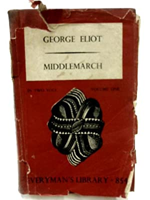 Middlemarch Volume One of Two: George Eliot