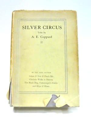 Silver Circus: A. E. Coppard