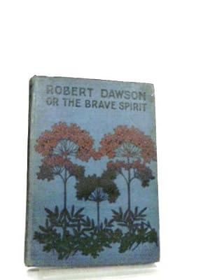 Robert Dawson or The Brave Spirit: Anon