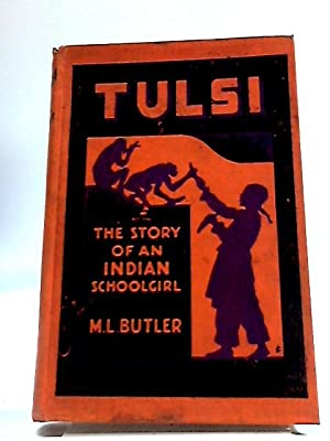 Tulsi - The Story of an Indian: Marguerite L. Butler