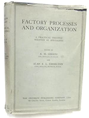 Factory Processes and Organization: A.H Gibson &