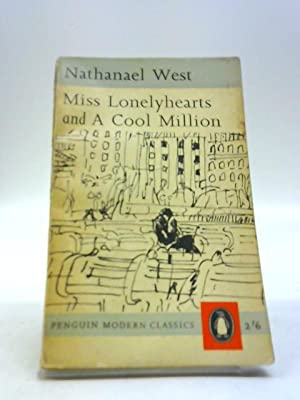 Miss Lonelyhearts, and, A cool million (Penguin: West, Nathanael