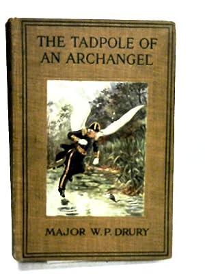 The Tadpole of an Archangel: DRURY W.P.