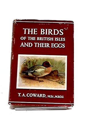 The Birds of the British Isles and: T. A Coward