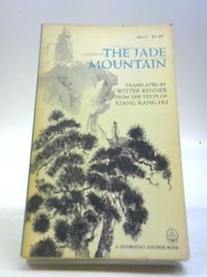 The Jade Mountain: A Chinese Anthology: Kiang Kang-hu