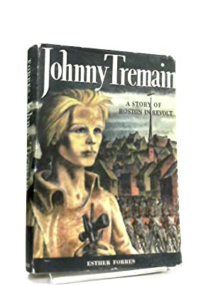 Johnny Tremain, A Novel For Young And: Esther Forbes