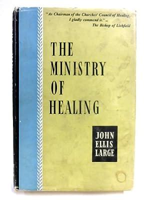 The Ministry of Healing: John Ellis Large