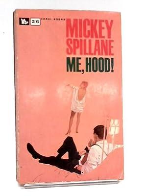 Me, Hood! (Corgi Books. no. SC1369.): Mickey Spillane