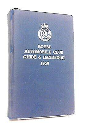 Royal Automobile Club Guide and Handbook 1959: Anon