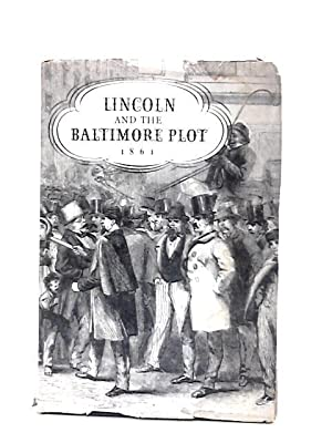 Lincoln and the Baltimore Plot 1861 (From: Cuthbert, Norma B.