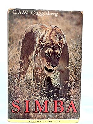 Simba: The Life of the Lion: Guggisberg, C.A.W.