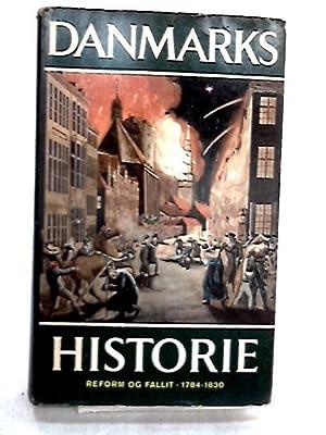 Danmarks Historie, Bind 10, Reform og Fallit,: John Danstrup