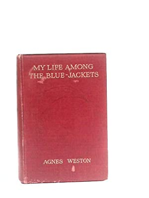 My Life Among the Bluejackets: Agnes Weston