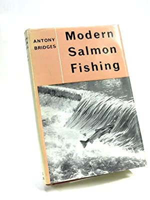 Modern Salmon Fishing: Anthony Bridges