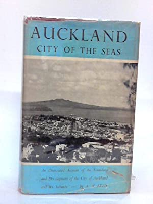 Auckland, the City of the Seas. With: Alexander Wyclif Reed