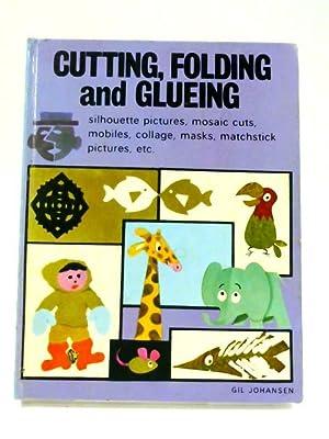 Cutting, Folding and Glueing: Gil Johansen