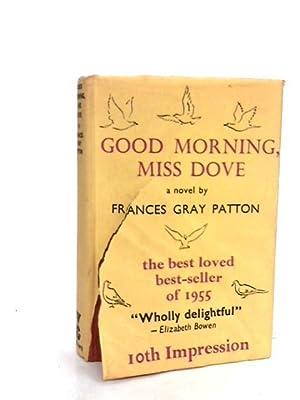 Good Morning, Miss Dove: Patton, Frances Gray
