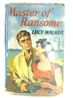 Master of Ransome: A Romance: Lucy Walker