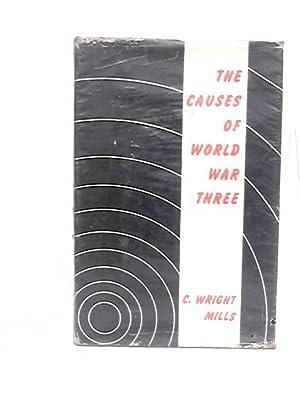 The Causes of World War Three: Mills