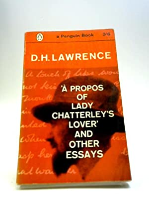A Propos of Lady Chatterley's Lover and: Lawrence, D H