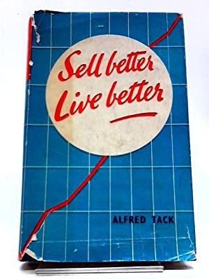 Sell Better - Live Better: Alfred Tack