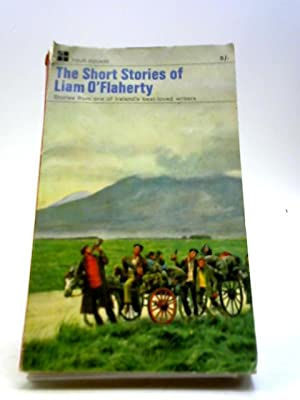 The Short Stories of Liam O'Flaherty: Liam O'Flaherty