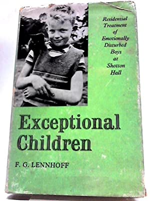 Exceptional Children: Residential Treatment of Emotionally Disturbed: F. G. Lennhoff