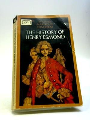 The History of Henry Esmond: Thackeray, William Makepeace