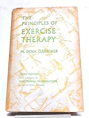The Principles of Exercise Therapy: M Dena Gardiner