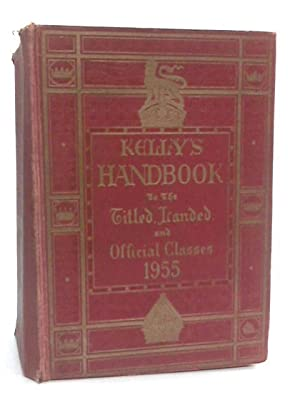 Kelly's Handbook To The Titled, Landed And: Kelly's Directories