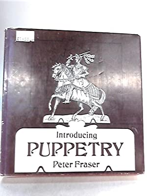 Introducing Puppetry: Peter Fraser