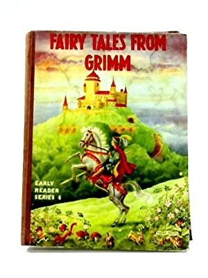 Fairy Tales From Grimm: A Selection for: Brothers Grimm