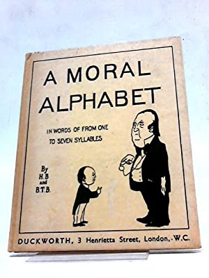 A Moral Alphabet In Words of From: H.B. and B.T.B