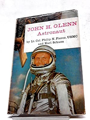 John H. Glenn Astronaut: Lt. Col. Philip