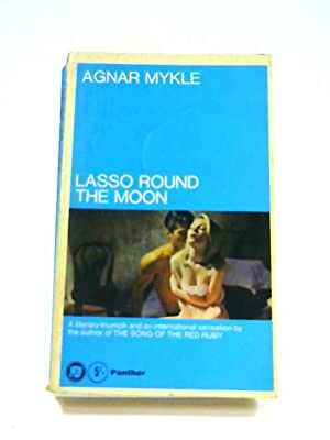 Lasso Round the Moon: Agnar Mykle