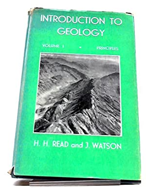 Introduction To Geology. Vol 1. Principles.: Read and Watson