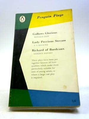 Penguin Plays : Gallows Glorious, Lady Precious: Ronald Gow, S.
